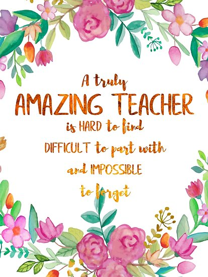 Appreciation Quotes For Teachers | A Truly Amazing Teacher Is Hard To Find Quote Teacher Gift