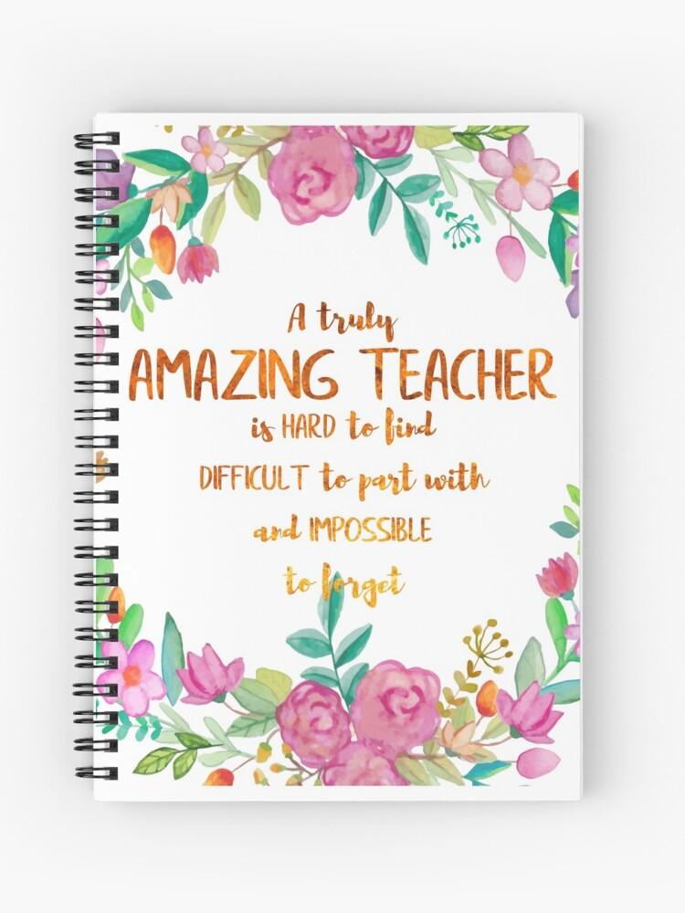 A truly amazing teacher is hard to find Quote / Teacher Gift / Teacher  Appreciation / Motivational / Inspirational | Spiral Notebook