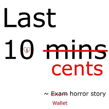 Exam/wallet horror story by moneyneedly