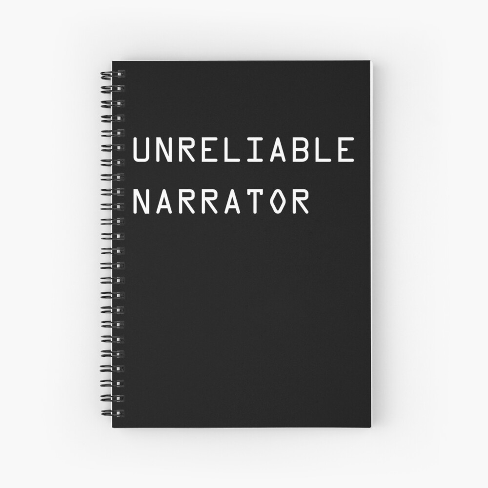 Unreliable Narrator Spiral Notebook