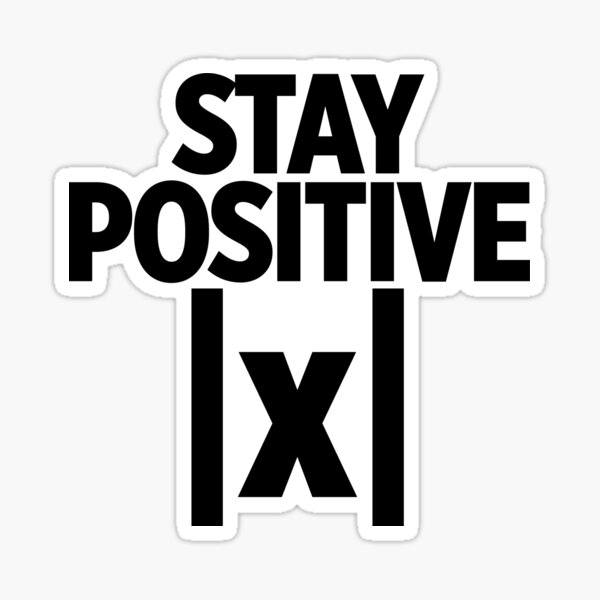 Stay Positive Math ~ Joke Sarcastic Meme Sticker