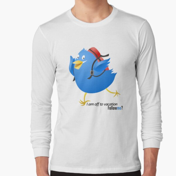 Twitter :: Twit Twit I am off to vacation. Follow me? Long Sleeve T-Shirt
