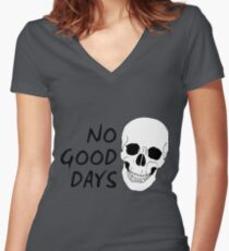No Good Days Women's Fitted V-Neck T-Shirt