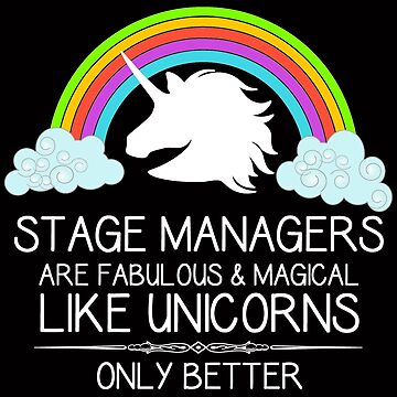Stage Manager Unicorn and Assistant Stage Managers Gifts - Theatre Shirts by merkraht