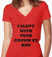 I slept with your cousin Women's Fitted V-Neck T-Shirt