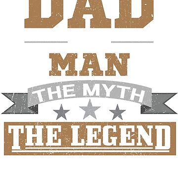 DAD THE MAN THE MYTH THE LEGEND Shirt Fathers Day 2018 Gift by nemo-shop