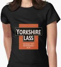 Yorkshire Lass- Deliciously Tasty and Refreshingly Blunt Women's Fitted T-Shirt