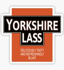 Yorkshire Lass- Deliciously Tasty and Refreshingly Blunt Sticker