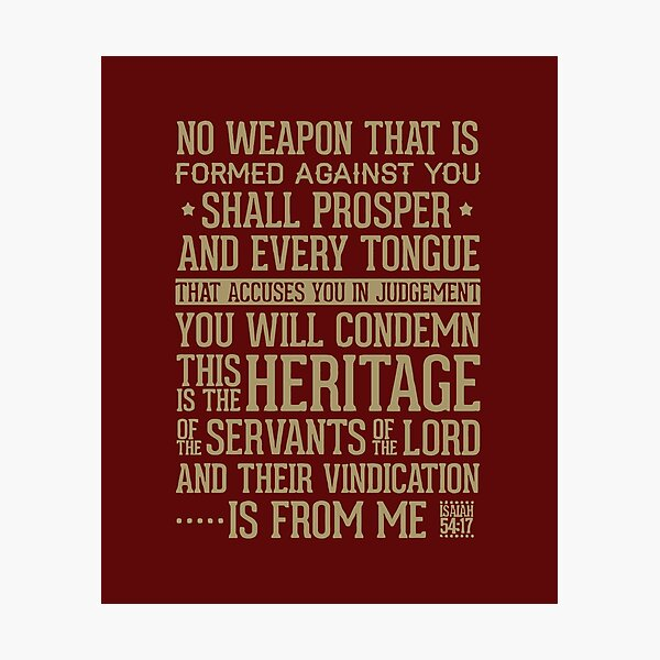 Isaiah 54 17 No Weapon Formed Shall Prosper Photographic Print