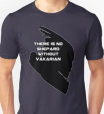 There is no Shepard without Vakarian Unisex T-Shirt