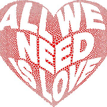 All we need is love by Scirocko