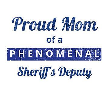 Proud Mom of PHENOMENAL Sheriff's Deputy by Snug-Studios