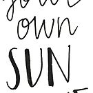 Make your own sunshine by Darcy Schild
