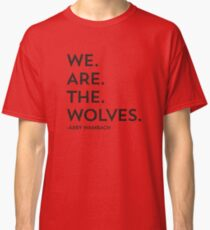 We Are The Wolves Classic T-Shirt