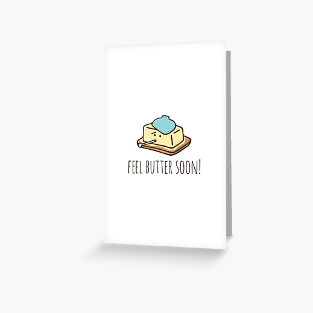 Feel Butter Soon! Greeting Card