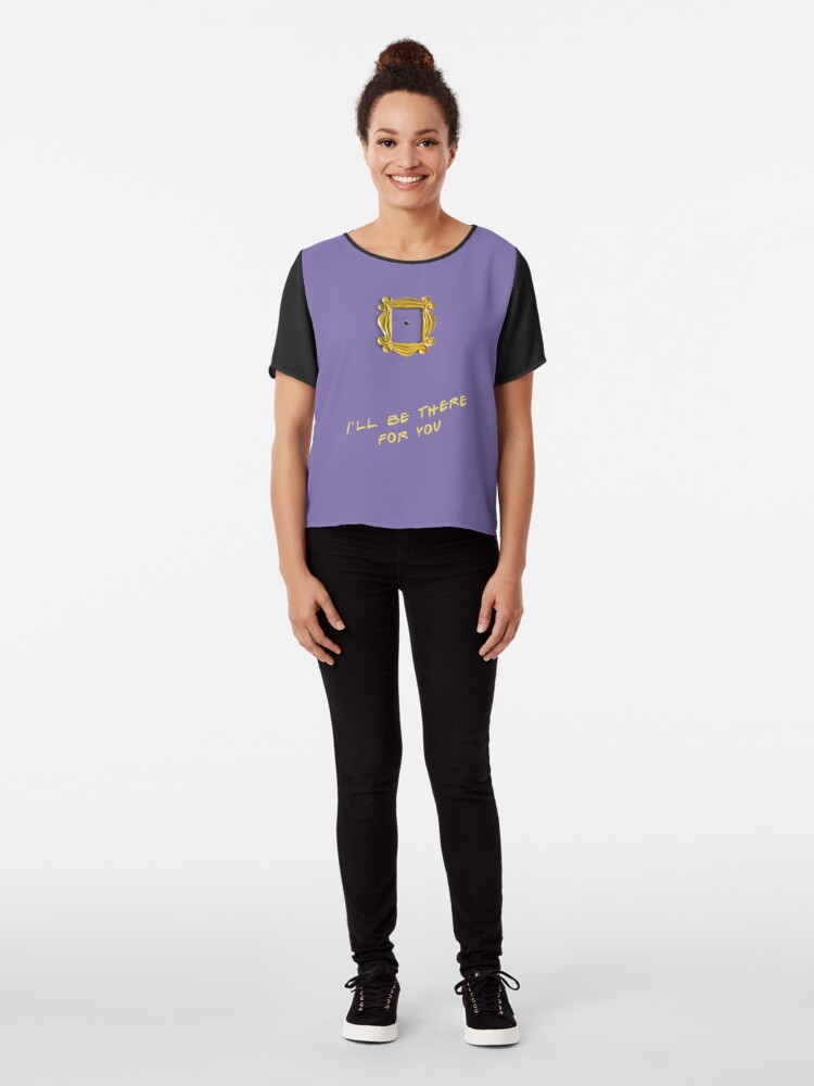 Alternate view of I'll be there for you Chiffon Top