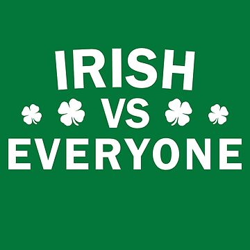 IRISH VS EVERYONE by clu713