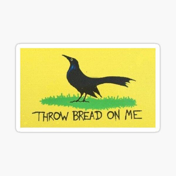Throw Bread On Me Bumper Sticker Sticker