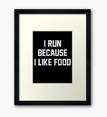 I Run Because I Like Food Slogan Framed Print