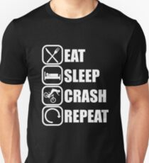 Eat Sleep Crash Repeat Unisex T-Shirt