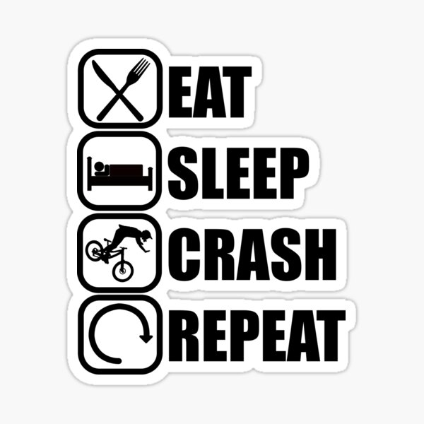 Eat Sleep Crash Repeat Sticker