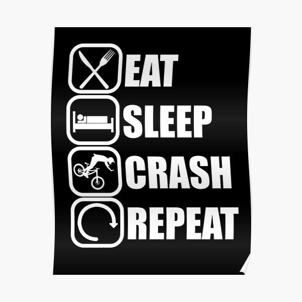 Eat Sleep Crash Repeat Poster