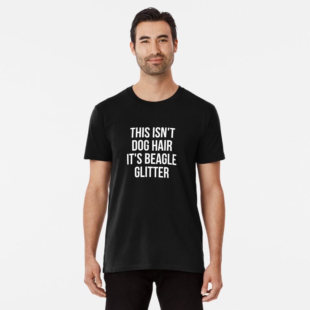 This Isn't Dog Hair It's Beagle Glitter T-shirt Dog Lover Premium T-Shirt