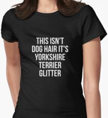 This Isn't Dog Hair It's Yorkshire Terrier Glitter T-shirt - Funny Yorkshire Terrier gift Women's Fitted T-Shirt