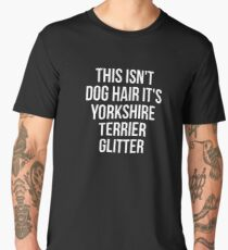 This Isn't Dog Hair It's Yorkshire Terrier Glitter T-shirt - Funny Yorkshire Terrier gift Men's Premium T-Shirt