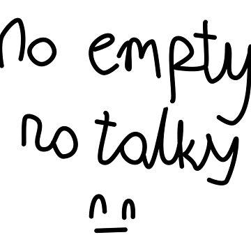 no empty no talky by qqqueiru