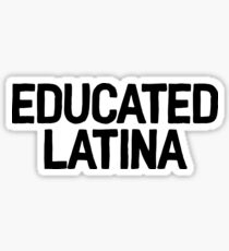 Educated Latina Art Latino Spanish Speaker Sticker