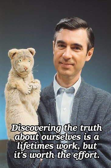 'Discovering the truth about ourselves - Mr Rogers' Poster by fixedgearnyc
