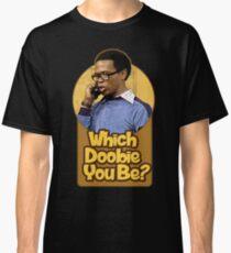 Which Doobie You Be Tshirt What's Happening Shirt Classic T-Shirt