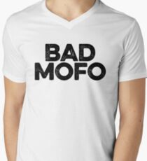 Bad Mofo ! Joke Sarcastic Meme Men's V-Neck T-Shirt