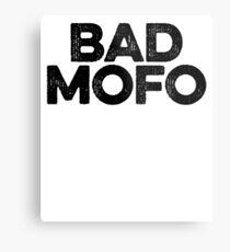 Bad Mofo ! Joke Sarcastic Meme Metal Print