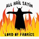 All Hail Satin Lord of Fabrics by MagpieMuddles