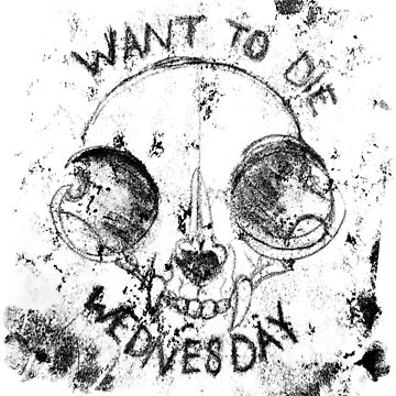 WANT TO DIE WEDNESDAY (black on white edition) by venxia