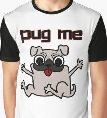 Pug Me - Hug a Pug Dog Graphic T-Shirt