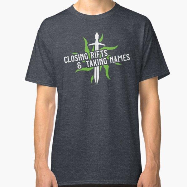 Closing Rifts & Taking Names Classic T-Shirt