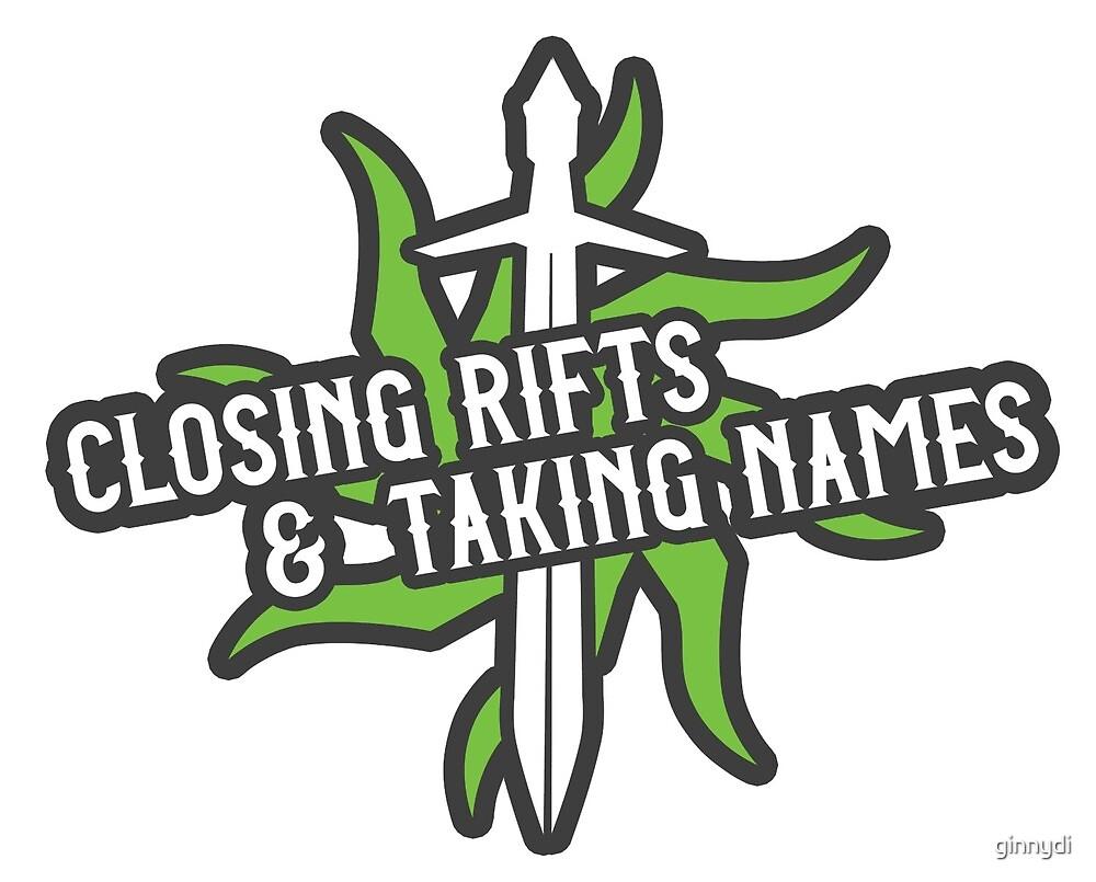 Closing Rifts & Taking Names by ginnydi