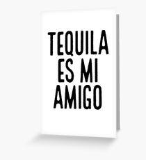 Tequila Es Mi Amigo ~ Latino Spanish Speaker Greeting Card
