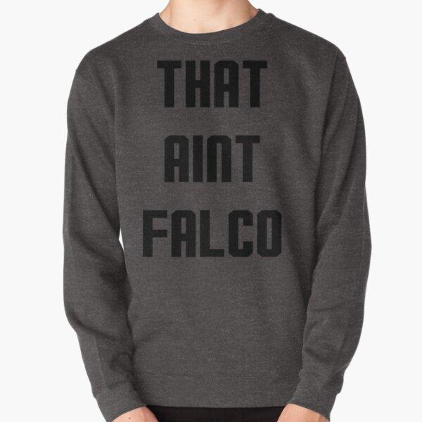 That Ain't Falco Design Pullover Sweatshirt