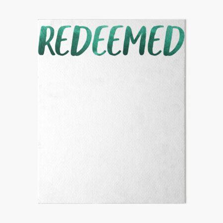 Redeemed   God Bible Jesus Art Board Print