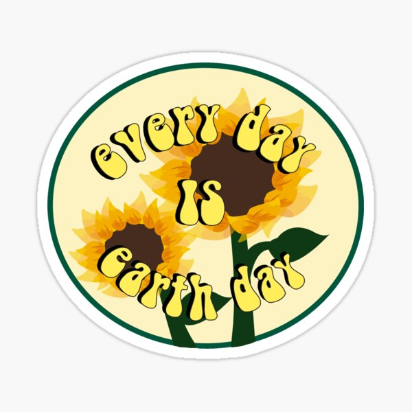 everyday is earth day! Sticker