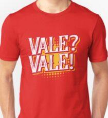 Spanish: Vale? Vale! Unisex T-Shirt