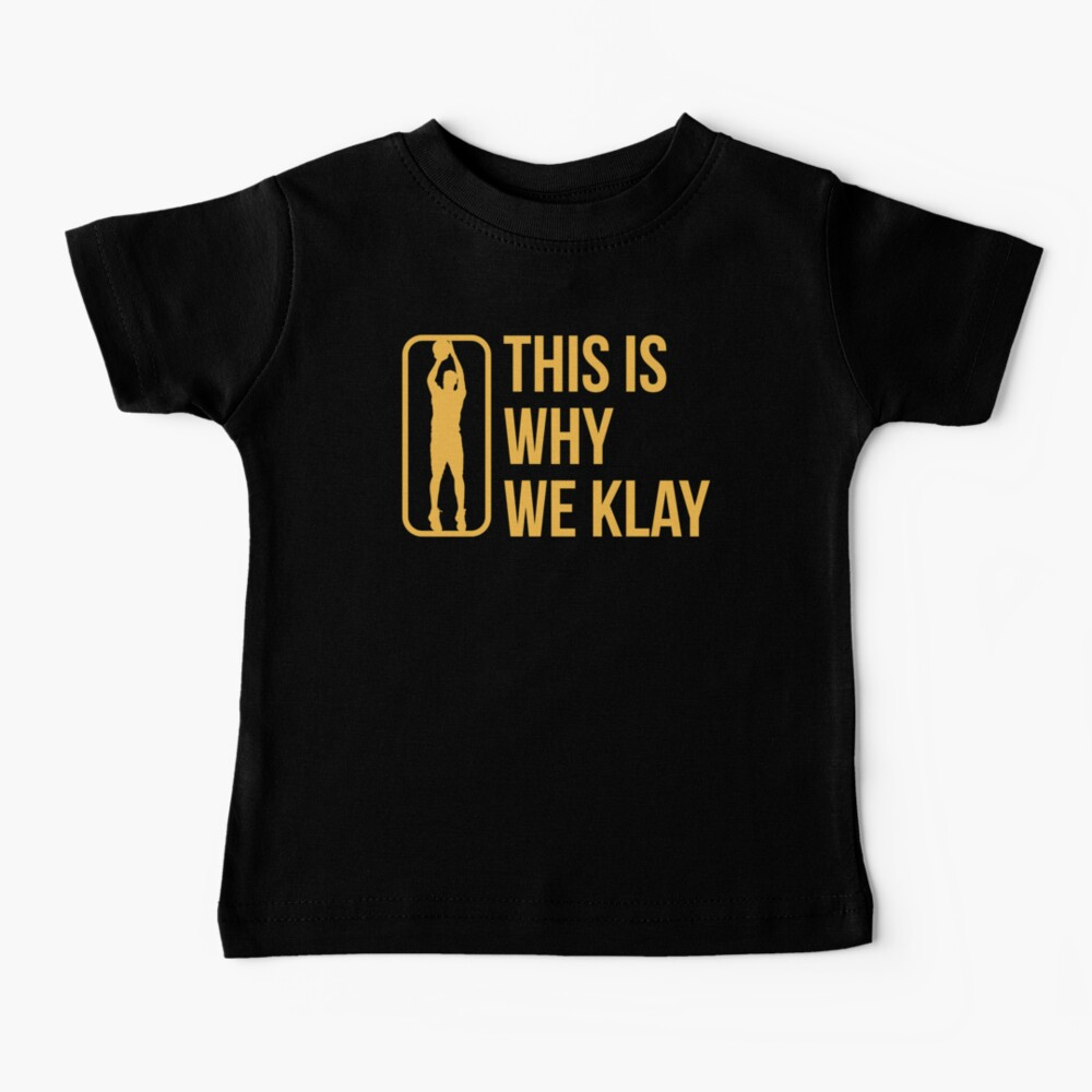 This Is Why We Klay Funny Gift Fan Art Support Baby T-Shirt