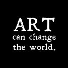 ART can change the WORLD. by jazzydevil