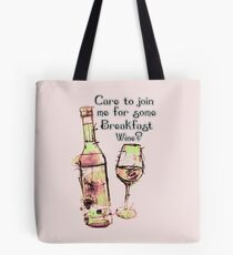 Care to join me for Some Breakfast Wine? Tote Bag