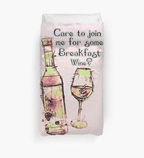 Care to join me for Some Breakfast Wine? Duvet Cover