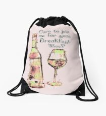 Care to join me for Some Breakfast Wine? Drawstring Bag